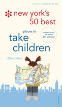 New York's 50 Best Places To Take Children 4th Edition/2009